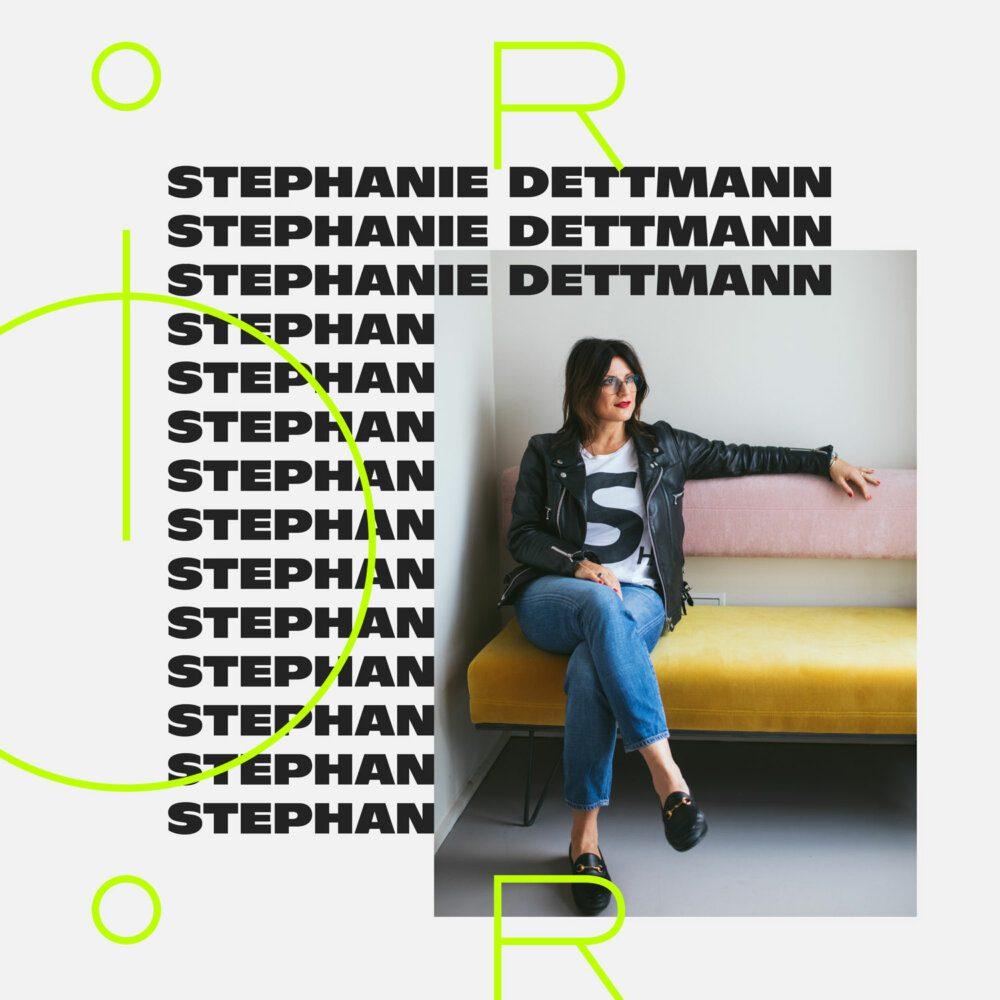 SIXTEEN –Stephanie Dettmann